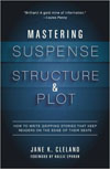 Mastering Suspense, Structure, and Plot by Jane Cleland.